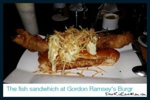 Fish Sandwich at Gordon Ramsey's BURGR. DearKidLoveMom.com