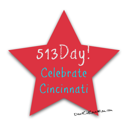 #513Day Let's celebrate Cincinnati! DearKidLoveMom.com