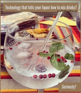 An app that talks to your liquor bottles to make drinks? Seriously? DearKidLoveMom.com