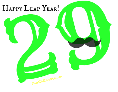 Happy Leap Day and Happy Leap Year! Have a great February 29th. DearKidLoveMom.com