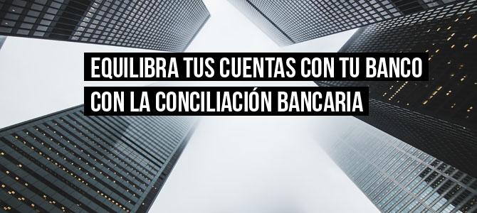 La conciliación bancaria y su importancia Debitoor