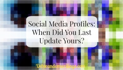 Social Media Profiles: When Did You Last Update Yours?