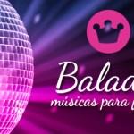 Balada Playlist – Seleção de músicas