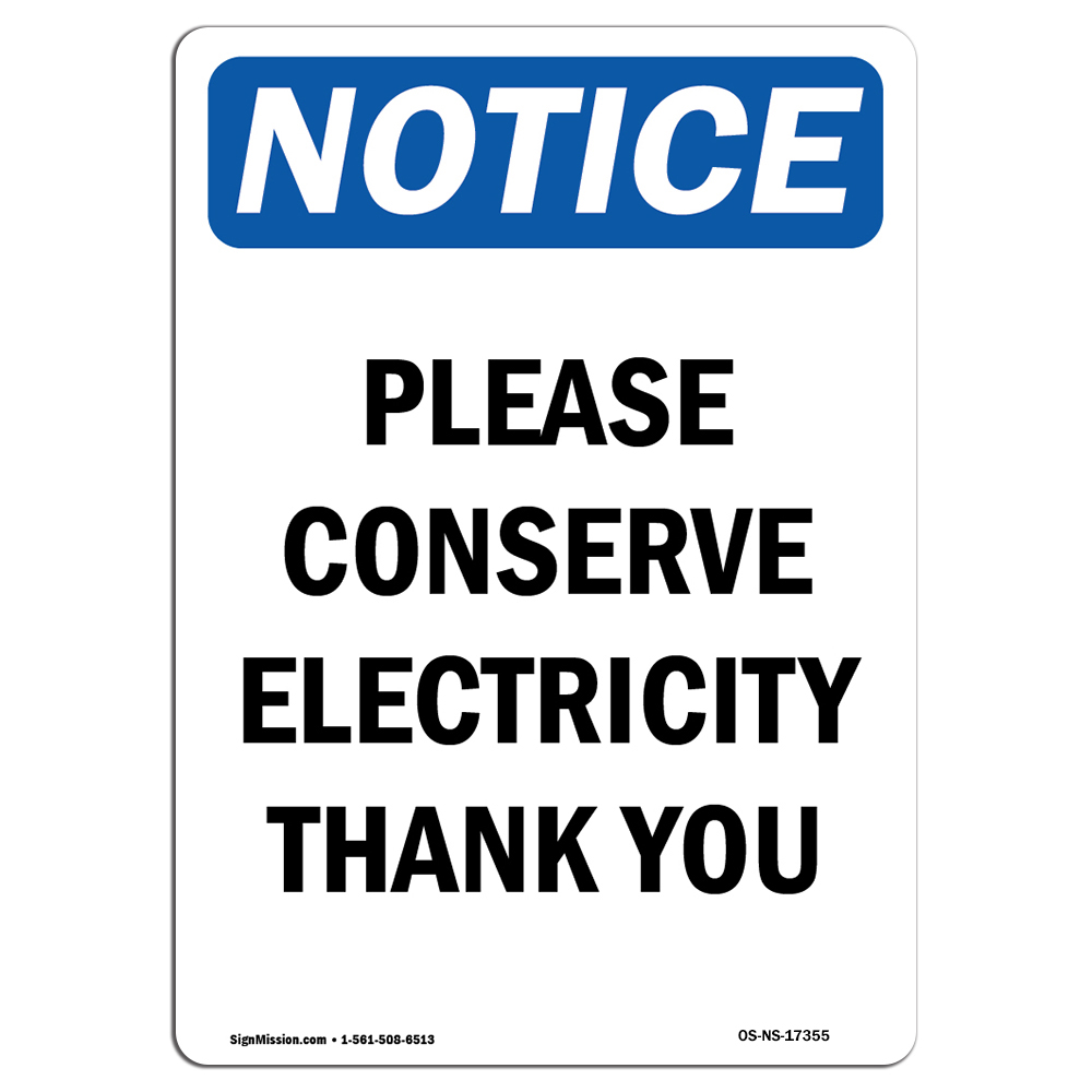 Conserve Electricity Osha Notice Please Conserve Electricity Thank You Sign Heavy Duty