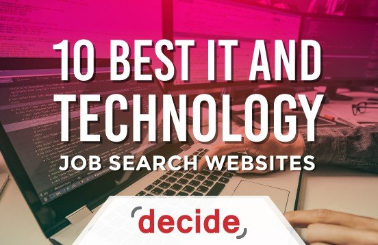 10 Best IT and Technology Job Search Websites Decide Consulting