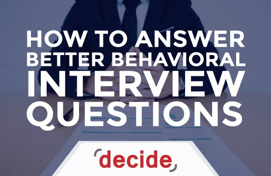 How to better answer Behavioral interview questions Decide Consulting
