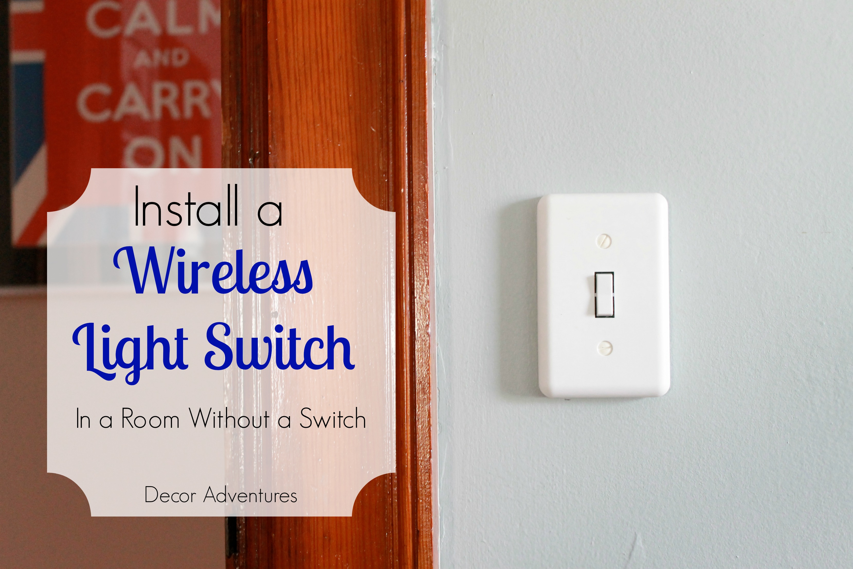 Wireless Bedroom Lights How To Add A Wireless Light Switch Decor Adventures