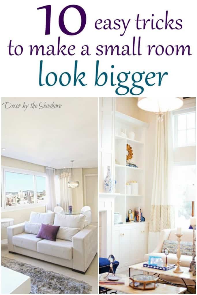 How to Make a Small Room Look Bigger - Decor by the Seashore - how to make a small living room look bigger
