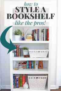How to Style a Bookshelf Like the Pros | The Easy Way to ...