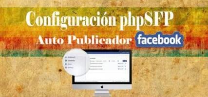 Configuración phpSFP – Auto Publicador Facebook