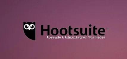 Tutorial HootSuite – Aprende A Administrar Tus Redes