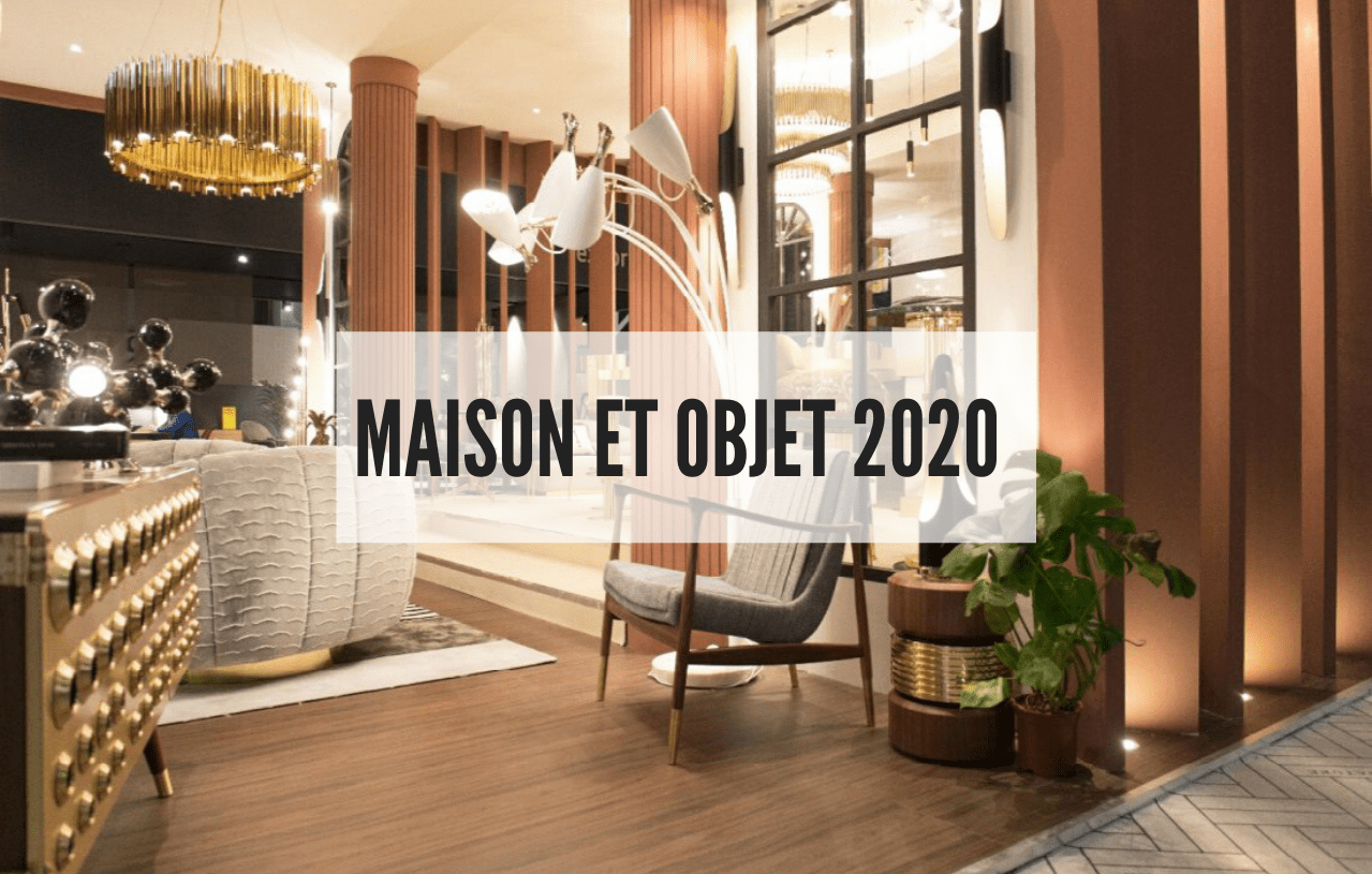 Maison Et Objet 2020 Discover Everything About The Fair