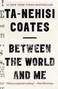 Reading for September: Between the World and Me by Ta-Nehisi Coates