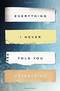 Discussing this month: Everything I Never Told You by Celeste Ng