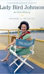 Discussing this month: Lady Bird Johnson: An Oral History by Michael L Gillette
