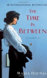 Reading for next month: The Time in Between by Maria Dueñas