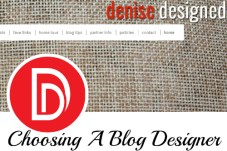 http://denisedesigned.com/2013/10/14/how-to-choose-the-right-blog-designer/