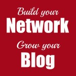 {Blog Tip} Build Your Network and Grow Your Blog