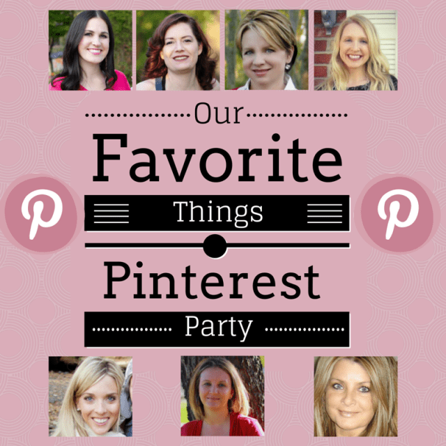 Our Favorite things Pinterest Party