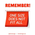 One size does not fit all denisesanger.com