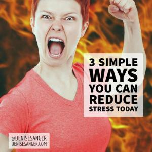 3 simple ways to deal with stress DeniseSanger.com