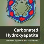 Carbonated hydroxyapatite : materials, synthesis, and applications