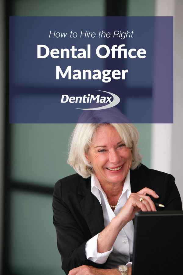 How to Hire the Right Dental Office Manager - DentiMax