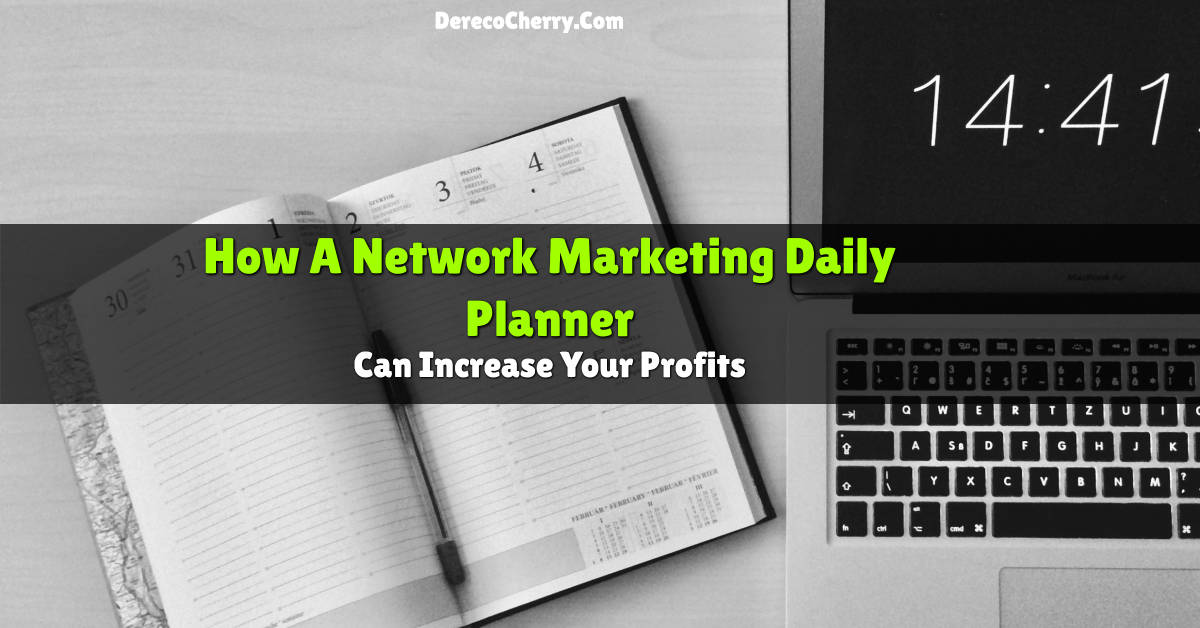 How A Network Marketing Daily Planner Can Grow Your Business