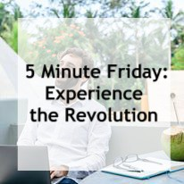 Five-Minute Friday | Experience the Revolution | The Preorder Campaign