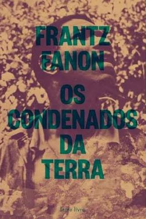 A pertinência de se ler Fanon, hoje – parte 2