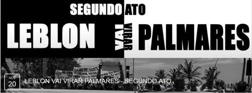 2º Ato, Leblon vai virar Palmares!