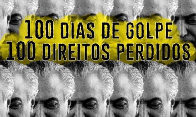 100 dias de golpe: 100 direitos usurpados