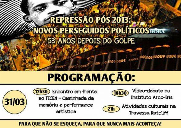 Repressão Pós 2013: Novos perseguidos políticos 53 anos depois do golpe [31/03]