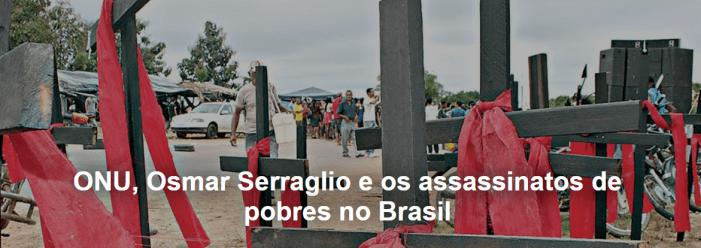 ONU, Osmar Serraglio e os assassinatos de pobres no Brasil