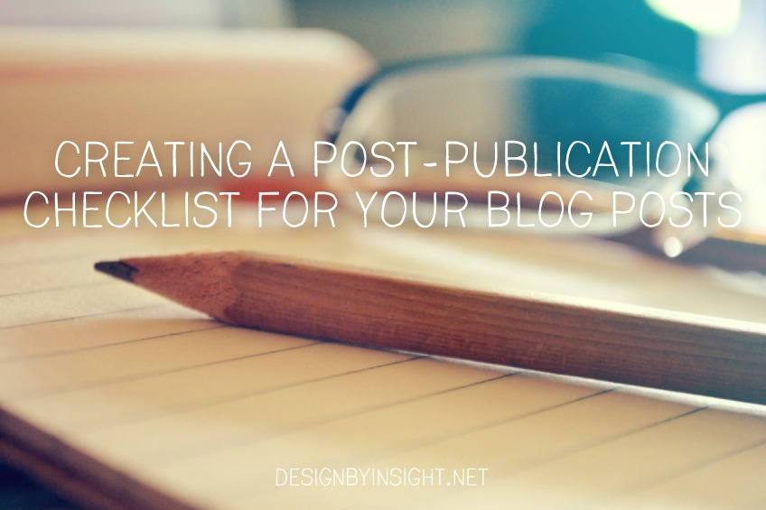 creating a post-publication checklist for your blog posts - Design - creating checklist