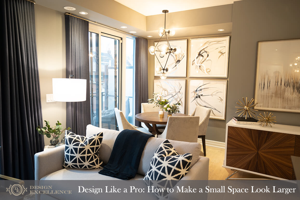 Design Like A Pro How To Make A Small Space Look Larger Design Excellence