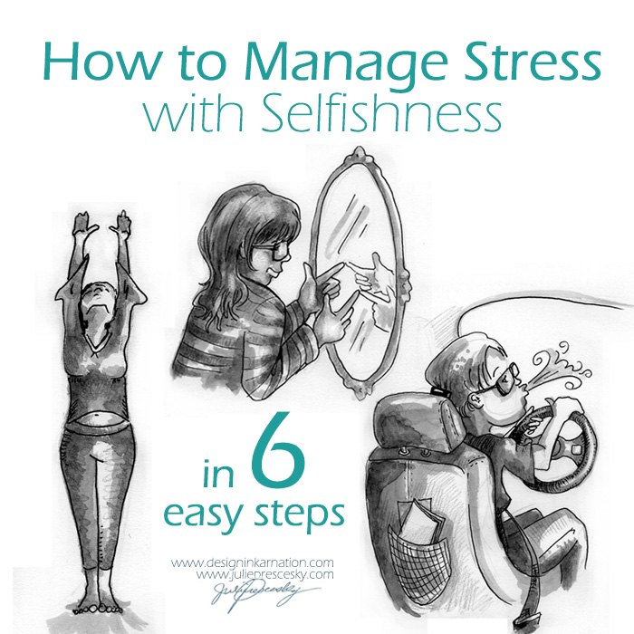 How to Manage Stress with Selfishness in 6 easy Steps