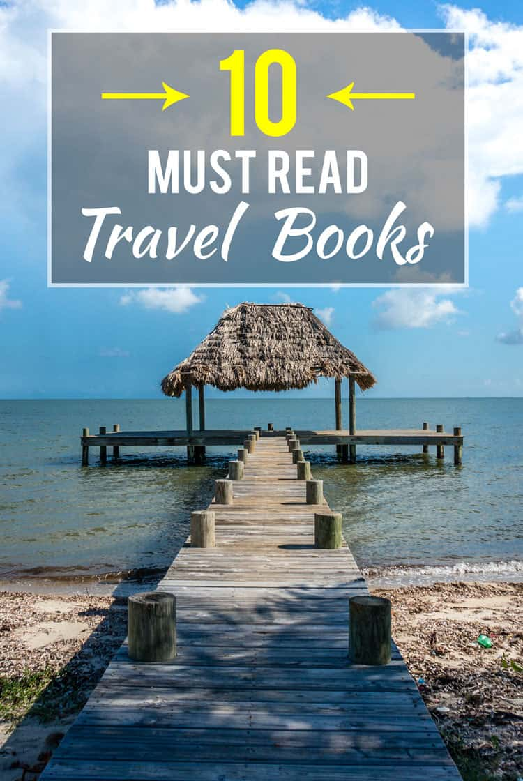 Best Read Ever The Best Travel Books Ever Written Get Inspired And Get Out There