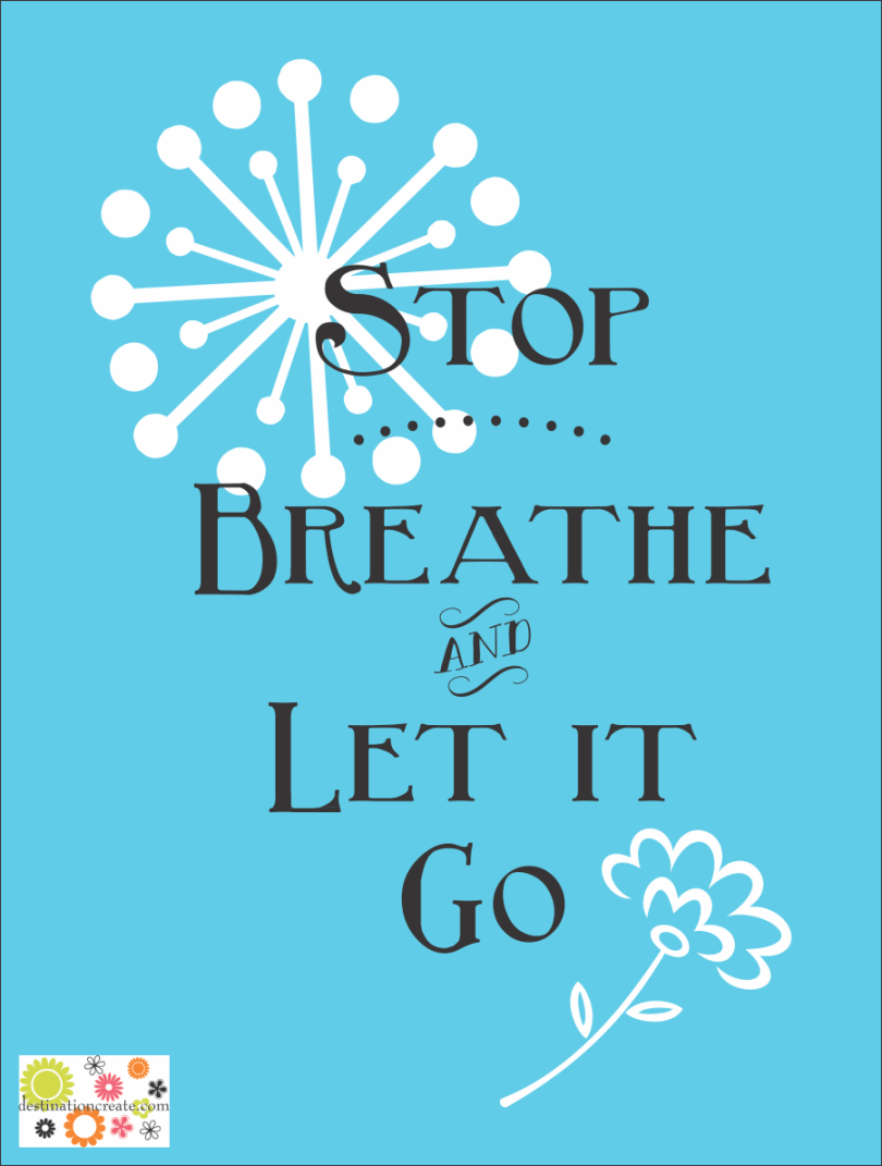 Stop-Breathe-Let it Go printable: Blue