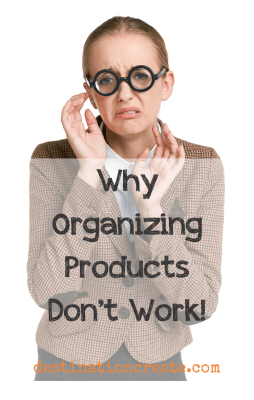Why organizing products don't always work