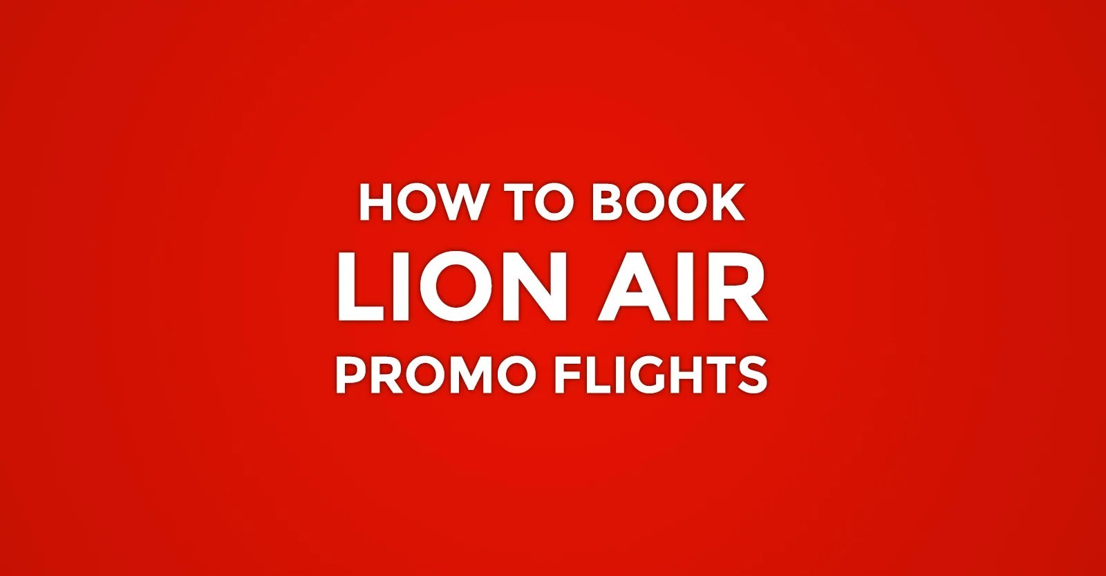 Lion Air Promo Lion Air Promo Onling Booking Guide