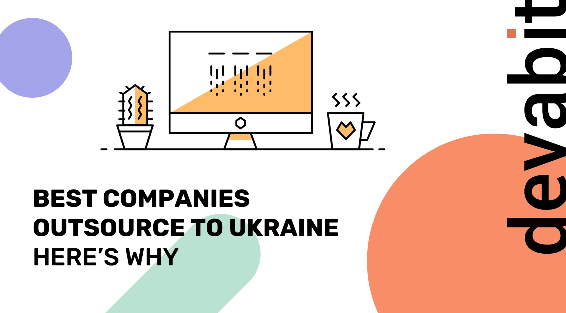 Software Developer Companies In Best Companies Outsource To Ukraine Here S Why Devabit