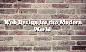Web Design for the Modern World
