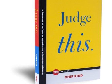 Buku Judge This oleh Chip Kidd. Diterbitkan oleh Simon and Schuster dan TED Talks.