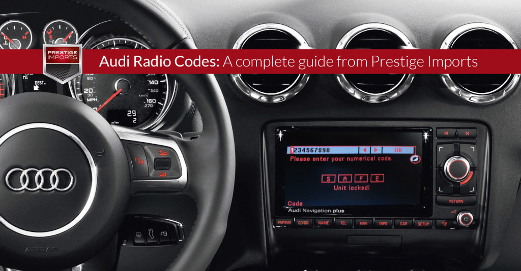 Audi radio codes - a complete guide from Prestige Imports