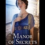 Manor of Secrets by Katherine Longshore.
