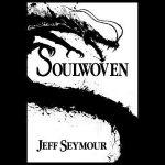 Soulwoven by Jeff Seymour.
