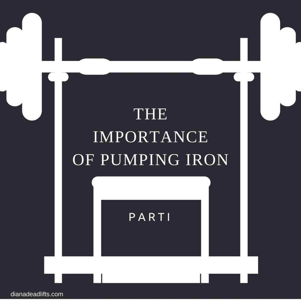 The Importance of Pumping Iron – Part I