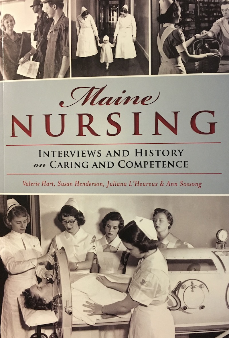 Nurses Needed A Brief History Of Nursing In Maine Catching Health With Diane Atwood
