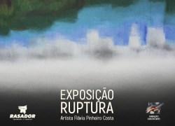 """Exposição """"Rupturas"""" acontece dia 3 na Fundação Casa das Artes em Bento"""